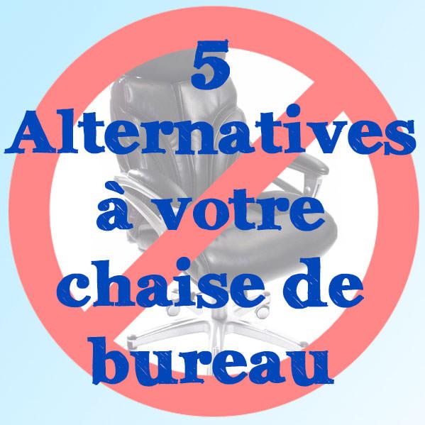 5-alternatives-a-votre-chaise-de-bureau